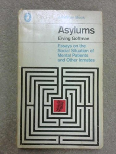 9780140552195: Asylums: Essays On The Social Situation Of Mental Patients And Other Inmat (Peregrine books)