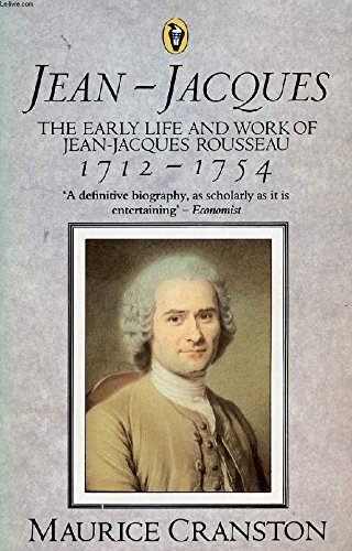 9780140552324: Jean-Jacques: The Early Life and Work of Jean-Jacques Rousseau 1712-1754