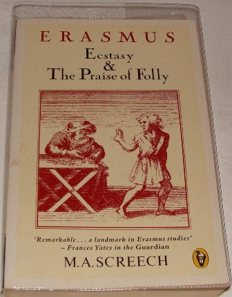 9780140552355: Erasmus: Ecstasy and the Praise of Folly (Peregrine Books)