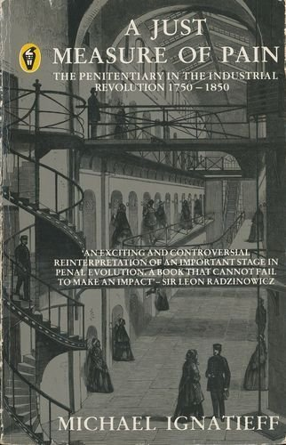 9780140552478: A Just Measure of Pain: The Penitentiary in the Industrial Revolution 1750-1850 (Peregrine Books)