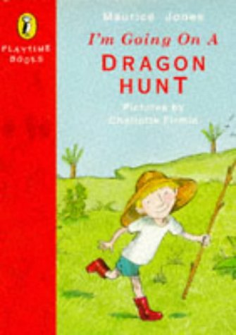 9780140553901: I'm Going on a Dragon Hunt (Playtime Books)