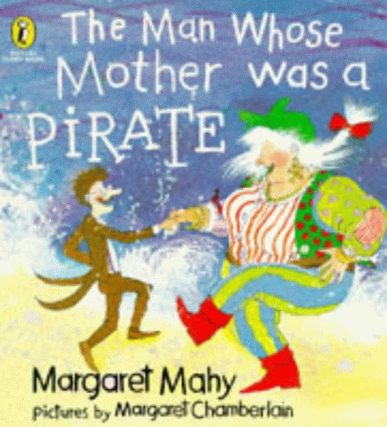 The Man Whose Mother Was a Pirate (Puffin Picture Story Book) 9780140554304 Sam is an ordinary person who wears an ordinary suit and ordinary shoes. He works in an ordinary, neat office writing down figures all d