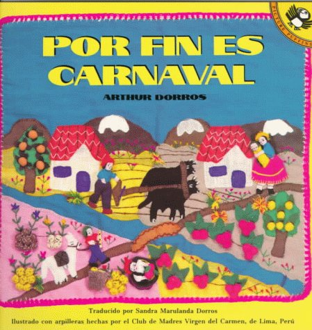 Por Fin Es Carnaval (Picture Puffins) (Spanish Edition) (9780140554717) by Dorros, Arthur