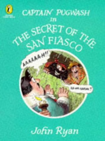 9780140554847: Captain Pugwash in the Secret of the San Fiasco (Picture Puffin Story Books)