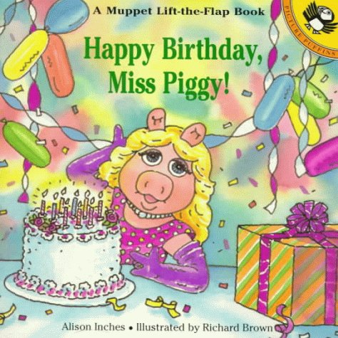 Happy Birthday, Miss Piggy! (Muppets): Inches, Alison