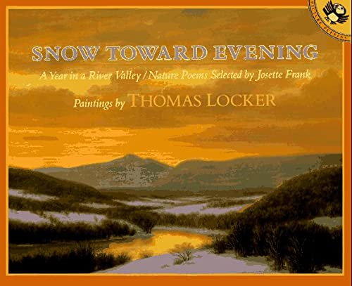 9780140555820: Snow toward Evening: A Year in a River Valley : Nature Poems (Picture Puffins)
