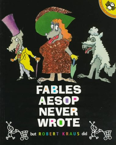 Fables Aesop Never Wrote (Picture Puffins) (0140557113) by Kraus, Robert