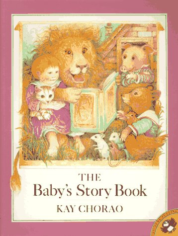 The Baby's Story Book (Picture Puffins): Chorao, Kay
