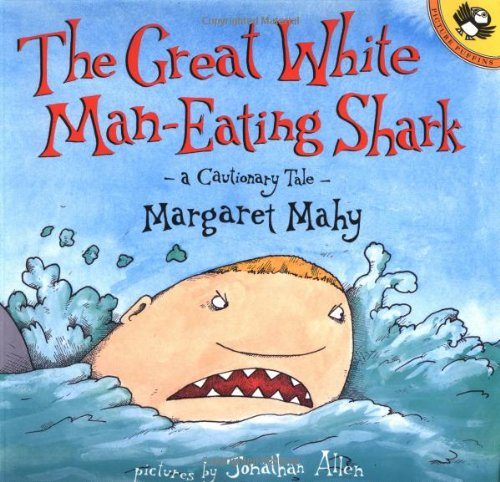 9780140557459: The Great White Man-Eating Shark: -A Cautionary Tale- (Picture Puffins)