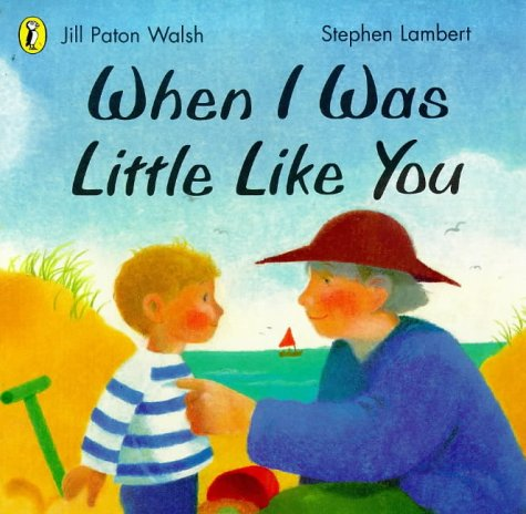9780140558296: When I Was Little Like You (Picture Puffin)