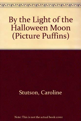 9780140558593: By the Light of the Halloween Moon (Picture Puffins)