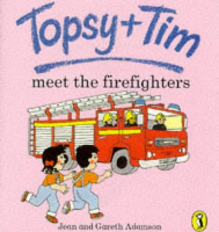 9780140559187: Topsy + Tim Meet the Firefighters (Topsy & Tim Picture Puffins)