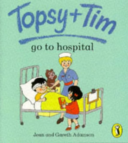 Topsy And Tim Go To The Hospital (Topsy & Tim Picture Puffins): Jean Adamson