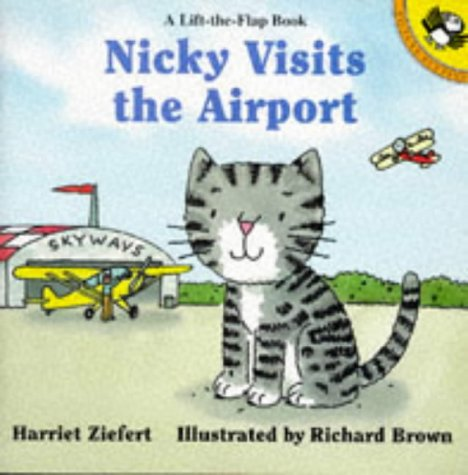 Nicky Visits the Airport (Lift-the-flap Books): Ziefert, Harriet