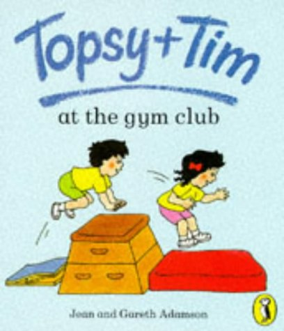 9780140559552: Topsy and Tim at the Gym Club (Topsy & Tim picture Puffins)
