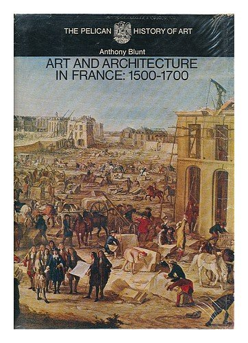 9780140560046: Art and Architecture in France, 1500-1700 (Hist of Art)