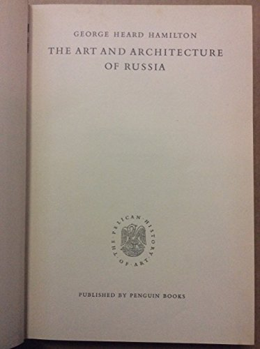 9780140560060: The Art and Architecture of Russia (Hist of Art)