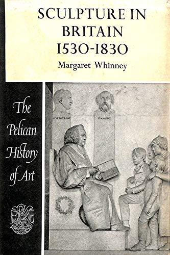 9780140560237: Sculpture in Britain 1530-1830 (Hist of Art)