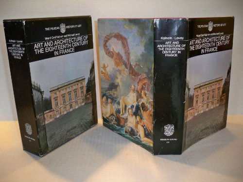9780140560374: The Art and Architecture of the Eighteenth Century in France