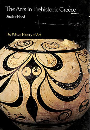 9780140560428: The Arts in Prehistoric Greece (Pelican History of Art)