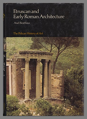 9780140560442: Etruscan and Early Roman Architecture (The Yale University Press Pelican History of Art)