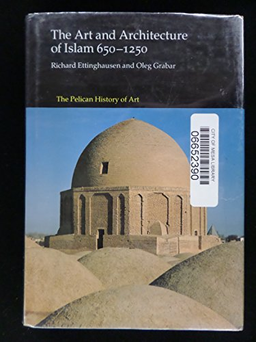 9780140560596: The Art and Architecture of Islam: 650-1250 (Hist of Art)