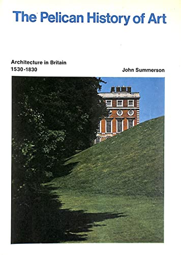 9780140561036: Architecture in Britain, 1530-1830 (The Pelican History of Art)