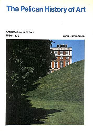 9780140561036: Architecture in Britain, 1530-1830 (Hist of Art)