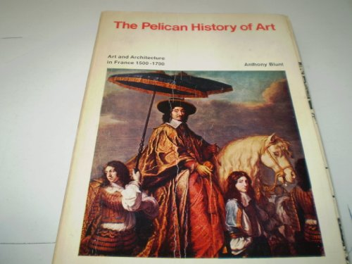 9780140561043: Art And Architecture in France, 1500-1700 (Pelican History of Art)