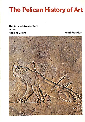 9780140561074: The Art And Architecture of the Ancient Orient