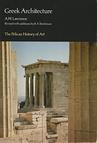 Greek Architecture (Pelican History of Art): A. W. Lawrence
