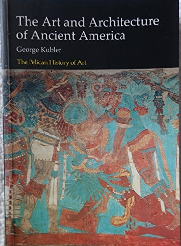 9780140561210: The Art and Architecture of Ancient America: The Mexican, Mayan, and Andean Peoples (Hist of Art)