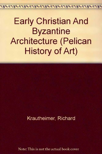 9780140561241: Early Christian and Byzantine Architecture (Hist of Art)
