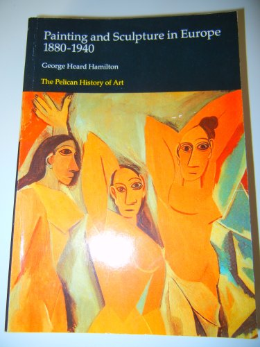 9780140561296: Painting and Sculpture in Europe: 1880-1940 (Hist of Art)