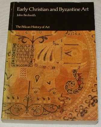 9780140561333: Early Christian And Byzantine Art (Pelican History of Art)