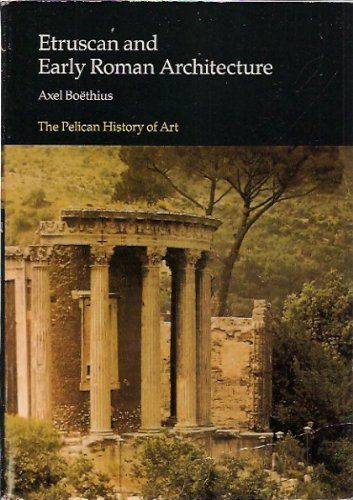 9780140561449: Etruscan and Early Roman Architecture (Pelican History of Art)