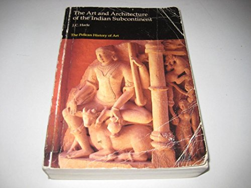 9780140561494: The Art and Architecture of the Indian Subcontinent (Pelican History of Art)