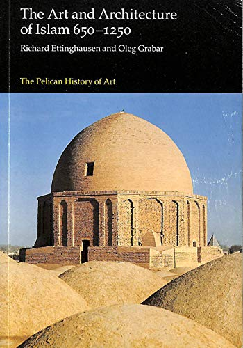 9780140561593: The Art And Architecture of Islam: Volume One: 650-1250 (Pelican History of Art)