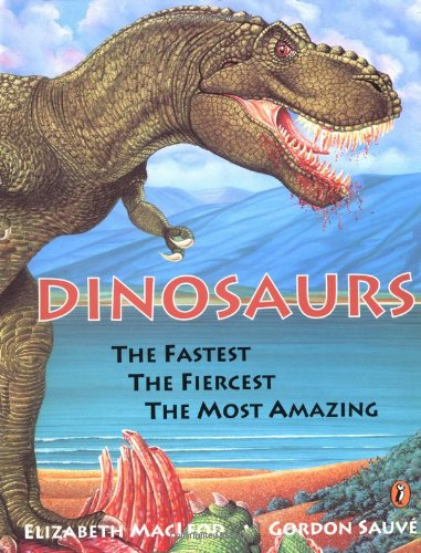 9780140561623: Dinosaurs: The Fastest, The Fiercest, The Most Amazing