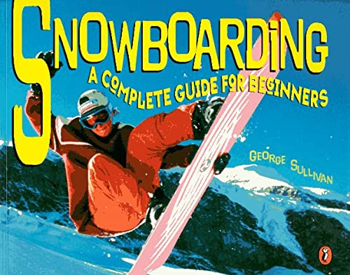 9780140561814: Snowboarding: A Complete Guide for Beginners