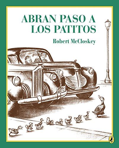 Make Way For Ducklings(Abran Paso a Los Patitos)(Spanish Edition) (Picture Puffins)
