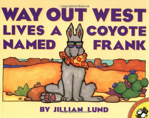 9780140562323: Way Out West Lives a Coyote Named Frank (Picture Puffins)