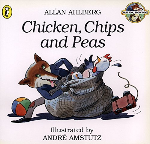 Chicken, Chips and Peas (Picture Puffins): Allan Ahlberg; Illustrator-Andre Amstutz