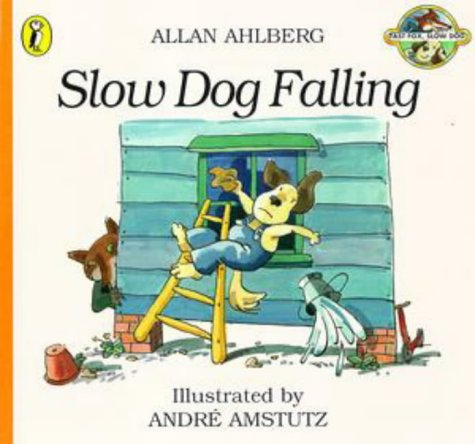 Slow Dog Falling (Fast Fox, Slow Dog) (0140563989) by Allan Ahlberg