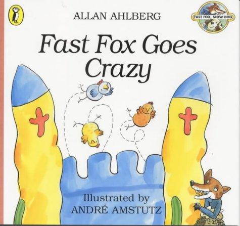 9780140564006: Fast Fox Goes Crazy (Fast Fox, Slow Dog)
