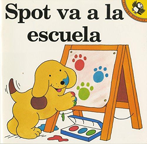 Spot va a la escuela (Spanish Edition): Hill, Eric