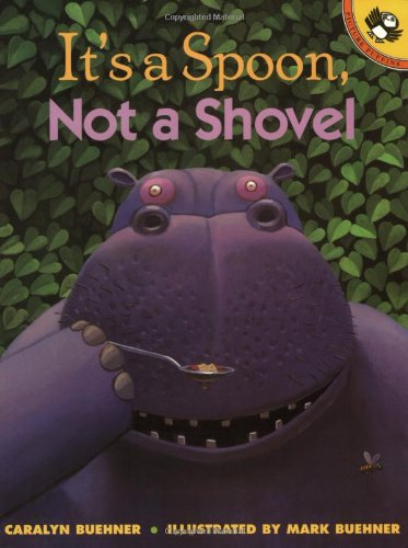 It's a Spoon, Not a Shovel (9780140564273) by Caralyn Buehner