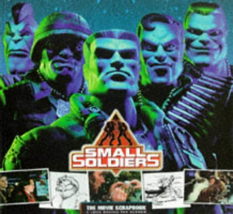 Small Soldiers - the Movie Scrapbook