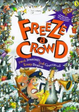 Freeze a crowd : riddles, puns, conundrums.: Jennings, Paul, Greenwood,
