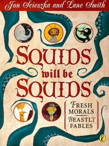 9780140565232: Squids Will be Squids: Fresh Morals,Beastly Fables (Picture Puffin)